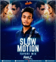 Slow Motion (Tapori Mix) - DJ Nikhil Z
