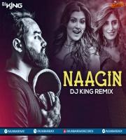 NAAGIN REMIX - DJ KING