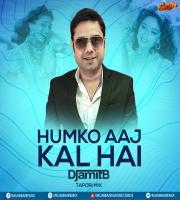 Humko Aaj Kal Hai (Tapori Mix) - DJ Amit B