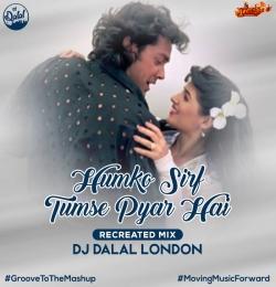 Humko Sirf Tumse Pyar Hai (Recreated) Dj Dalal