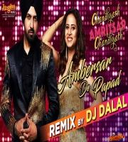 Ambersar De Papad Remix DJ Dalal