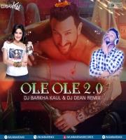ole ole 2.0 Remix Dj Dean x Dj Barkha Kaul
