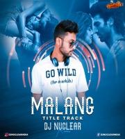 Malang (Title Track) - DJ Nuclear Remix
