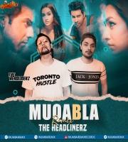MUQABALA REMIX - THE HEADLINERZ