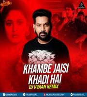 Khambe Jaisi Khadi Hai (Remix) DJ VVAAN