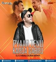 Pyaar Tenu Karda Gabru (Remix) - DJ Chirag Dubai