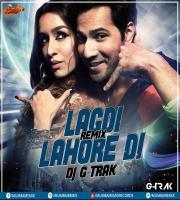 Lagdi Lahore Di (Remix) DJ G-Trak