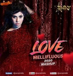 Love Mellifluous - DJ Sway Mashup 2020