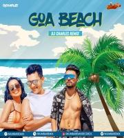 Goa Beach Tony Kakkar New Song Remix DJ Charles 2020