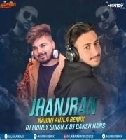 Jhanjar (Karan Aujla Remix) Dj Money Singh X Dj Daksh Hans