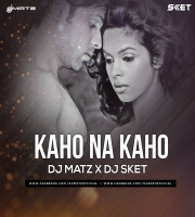 Kaho Na Kaho (Remix) DJ Matz  DJ SKET