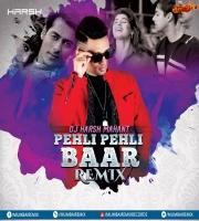 Pehli Pehli Baar (Remix) - DJ Harsh Mahant