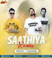 Saathiya Remix- The Headlinerz X Prem Mittal