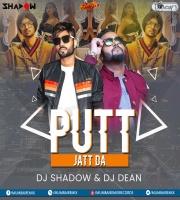 Putt Jatt Da (Remix) DJ DEAN x DJ Shadow Dubai