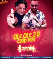 Ole Ole (2020 Club Mix) - DJ Manish
