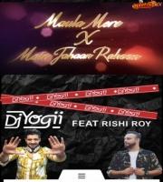 Maula mere X Main jaha Rahoon (Remix)Dj Yogii