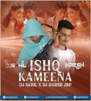 Ishq Kameena (Remix) Dj Sahil X Dj Harsh Jbp