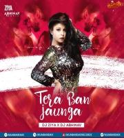 Tera Ban Jaunga (Remix) Dj Ziya X Dj Abhinav