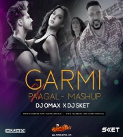 Garmi x Paagal (Remix) DJ OMAX x DJ SKET