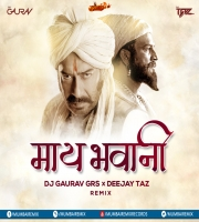 MAAY BHAVANI (REMIX) - DJ GAURAV GRS x DJ TAZ
