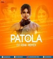 Patola 2 Remix - DJ Rink