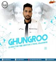 Ghungroo Remix - DJ RAAJ-The Vibe Creator x Vishal Haldankar