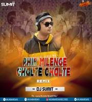 Phir Milenge Chalte Chalte Remix Dj Sumit