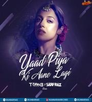 Yaad Piya Ki Aane Lagi (Remix) - TRON3 And Sarfraz