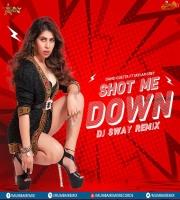 Shot Me Down (Remix) - DJ Sway