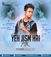 Yeh Jism Hai Toh Kya - Youssie Remix