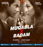 MUQABLA X BADAM (REMIX) - DJ HARSHAL X ASHMIT CHAVAN