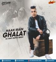 Haan Main Galat (Remix) - Love Aaj Kal 2 - DJ AMIT GUPTA