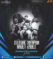 Illegal Weapon x Hauli Hauli (Smashup) - SHVNGN x DJ GOURAV