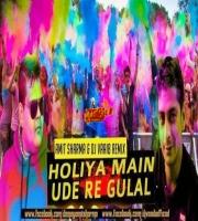 Holiyan Mein Ude - Amit Sharma x Dj Vaaib Remix Tg