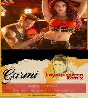 Garmi Song Remix - Laynus Correa