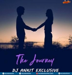 The Journey - DJ Ankit - Exclusive Project 27 2