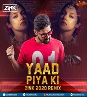 Yaad Piya Ki (2020 Remix) - Zink
