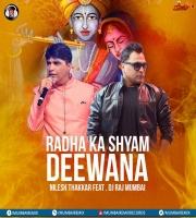 Radha Ka Shyam Deewana - Nilesh Thakkar Ft. DJ Raj Mumbai