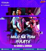 Milo Na Tum Vs Ruleta (Mashup) - DJ SHUBH x SHVNGN