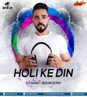 Holi Ke Din (Bounce Mix) - DJ Shad