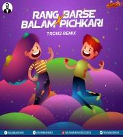 Rang Barse X Balam Pichkari (Remix) TRON3
