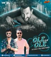 Ole Ole 2.0 (Remix) - DJ DNA x Raj Brothers