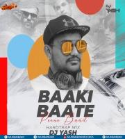 Baaki Baate Peene Baad (Hardtrap Mix) - DJ Yash