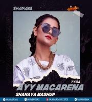 Tyga - Ayy Macarena - Dj Shanaya Mashup