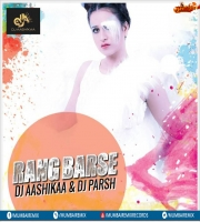 Rang Barse (Remix) - DJ Aashikaa x DJ Parsh