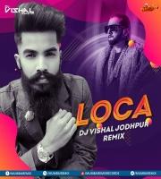 Loca Remix - DJ Vishal Jodhpur