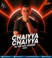 Chaiyya Chaiyya (Remix) - DJ SUE aka SUSHEIN
