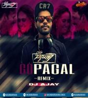 Go Pagal Remix - DJ Ajay