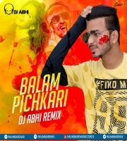 Balam Pichkari Remix - DJ Abhi