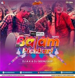 Balam Pichkari (HOLI SPECIAL Remix) DJ AK X DJ SEENU KGP
